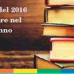 I 5 libri del 2016 da portare con sé nel nuovo anno