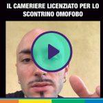 La bufala del video del cameriere omofobo licenziato a Roma